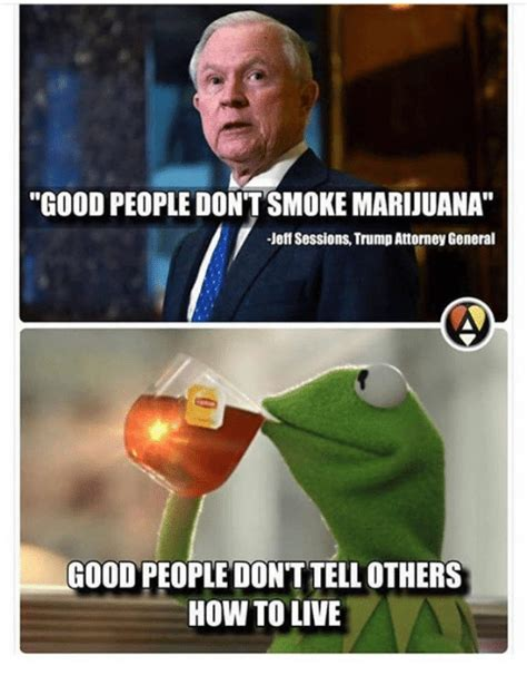 Fuck People Meme - good people dontsmokemarijuana jeff sessions trump