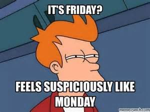 Friday Monday Meme - friday the new monday jl thibeault