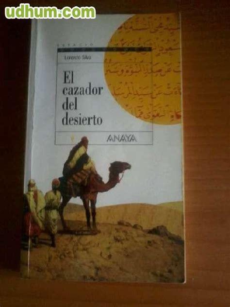 libro el cazador del desierto el cazador del desierto 1
