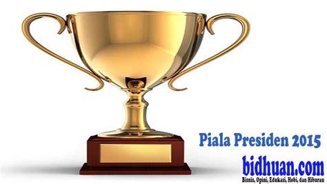Piala A jadwal hasil dan klasemen sementara piala presiden 2015