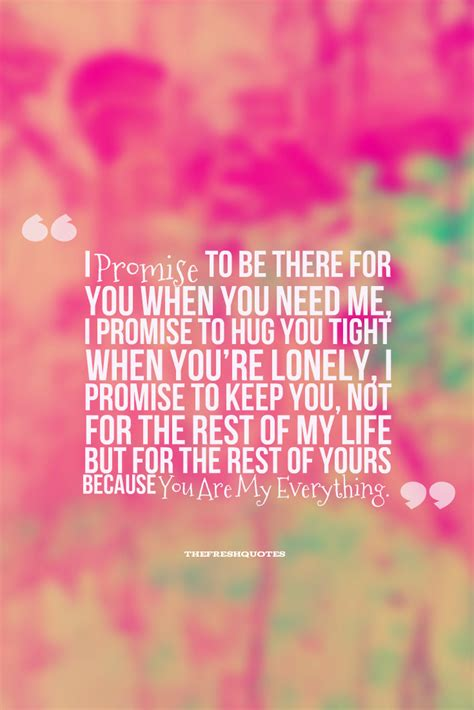 you are my quotes i promise to be there for you when you need me i promise