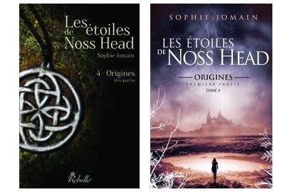 sophie tome 4 les etoiles de noss head tome 4 origines 1 232 re partie de sophie jomain bazar de la litterature