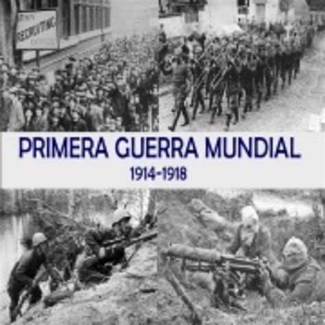 la primera guerra mundial b00i0dmaji c 243 mo ocurrio la primera guerra mundial en solo documental en mp3 14 09 a las 10 43 30 01 32 27