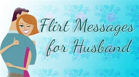 for husband message flirty messages for husband