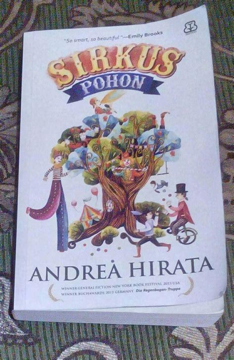 Hemat Sirkus Pohon Andrea Hirata pertunjukkan sirkus pohon mahakarya andrea hirata