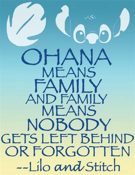 film quotes about family ohana means family and family means nobody gets left