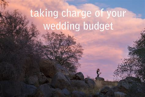wedding budget per person taking charge of your wedding budget bergreen photography