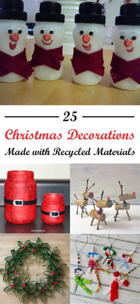 christmas decoration using recycled materials 25 decorations made with recycled materials