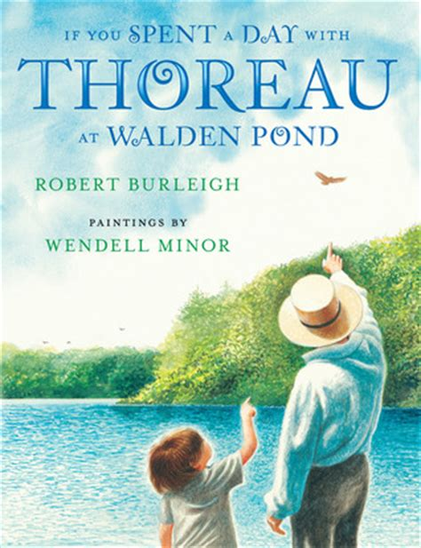 the book walden began if you spent a day with thoreau at walden pond by robert