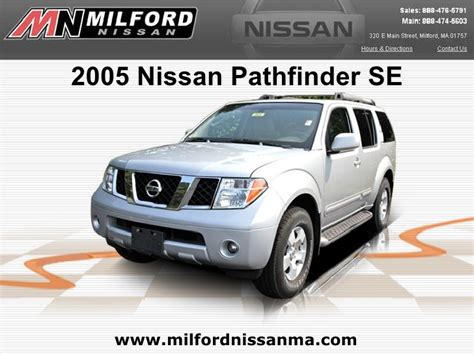 Milford Nissan by Used 2005 Nissan Pathfinder Se Milford Nissan Worcester Ma