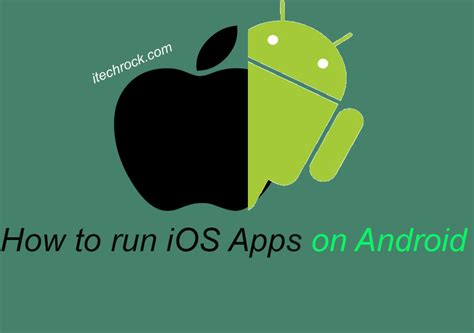 how to run ios apps on android best ios emulator for android to run ios apps on android