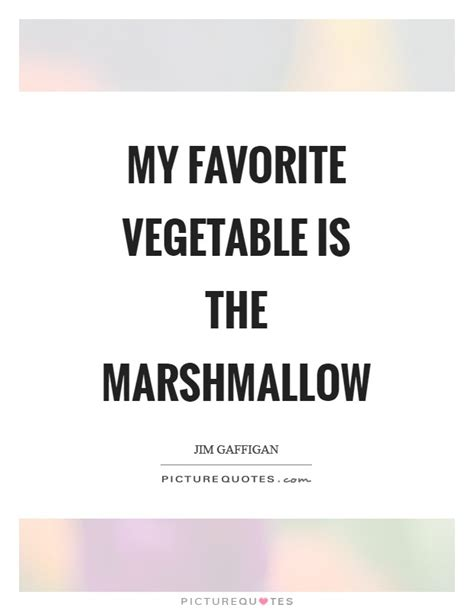 marshmallow sayings vegetable quotes vegetable sayings vegetable picture