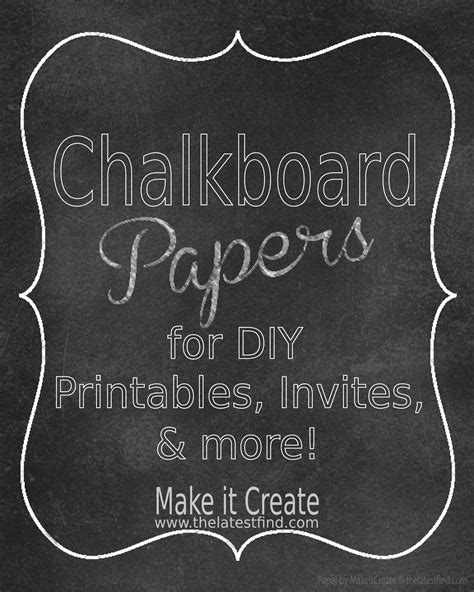 Make It Create By Lillyashley Freebie Downloads Chalkboard Papers For Diy Printables Free Chalkboard Template