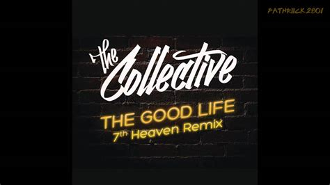 download mp3 the collective the good life the collective the good life 7th heaven remix youtube