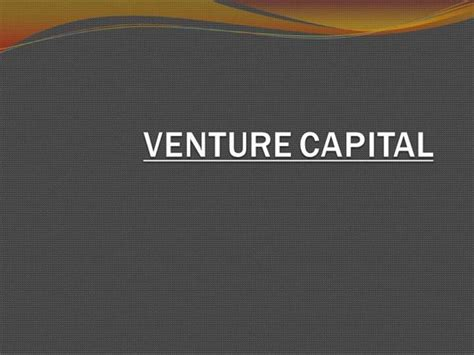 Ppt On Venture Capital For Mba Students by Venture Capital Authorstream