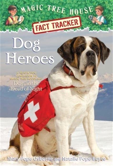 magic tree house fact tracker dog heroes magic tree house fact tracker 24 by mary pope osborne reviews