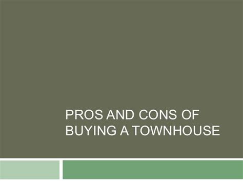 what are the pros and cons of buying a house pros and cons of buying a townhouse