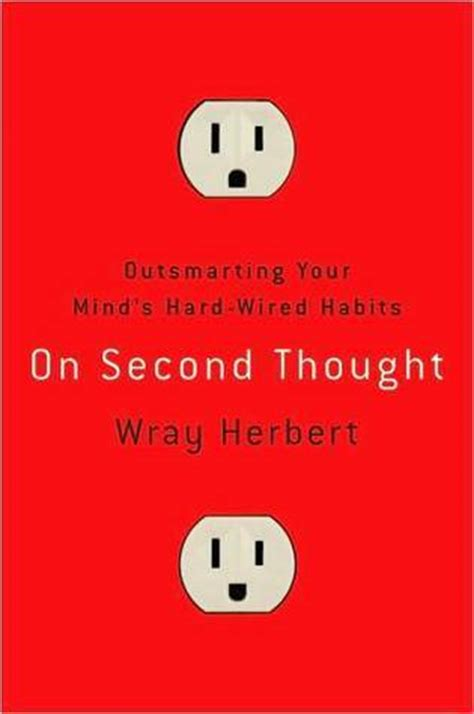 on second thought a novel on second thought outsmarting your mind s wired
