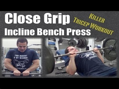close grip incline bench press close grip incline bench press tricep exercise youtube