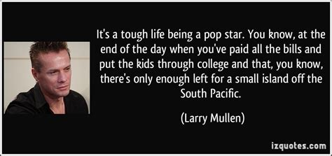 Quote Of The Day Larry Hardiman by It S A Tough Being A Pop You By Larry