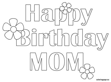 free coloring pages that say happy birthday happy birthday mom free coloring page coloring pages