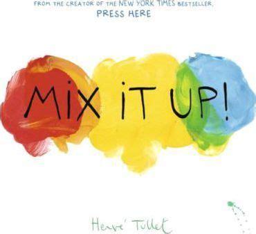 Mix It Up mix it up herve tullet 9781452140575