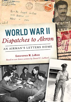dispatches from my s war books world war ii dispatches to akron an airman s letters home