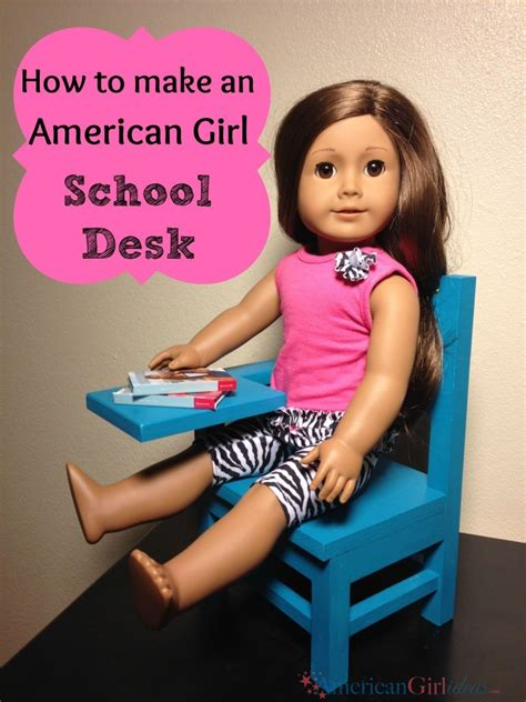 how to make a cheap dollhouse for american girl dolls american girl school desk american girl ideas american