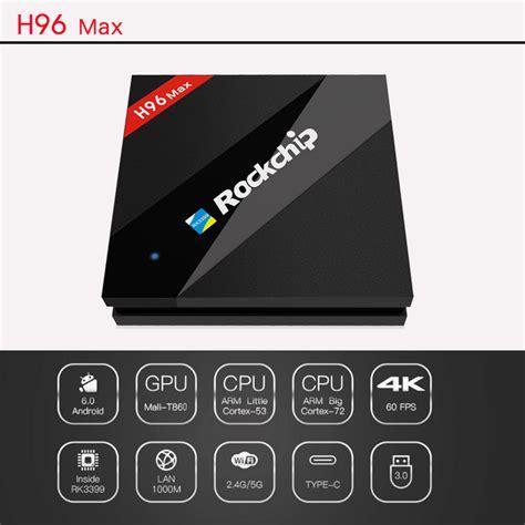 android max h96 max rockchip rk3399 hexa android 6 0 4k tv box tv box stop