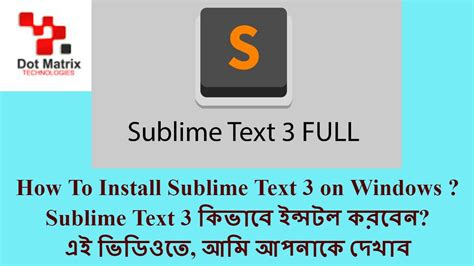 install theme sublime text 3 windows how to install sublime text 3 on windows in bangla 2017