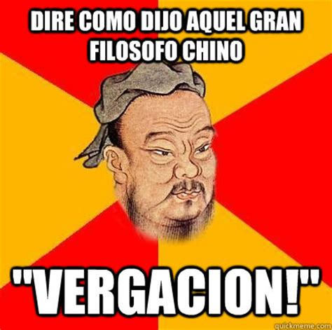 Meme Chino - dire como dijo aquel gran filosofo chino quot vergacion