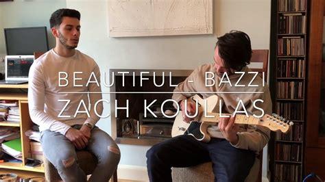 bazzi acoustic bazzi beautiful zach koullas acoustic cover youtube