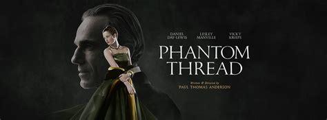 phantom thread review phantom thread is carefully tailored cinema we