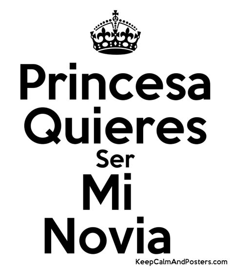 imagenes quieres ser mi novia de chocolate princesa quieres ser mi novia keep calm and posters