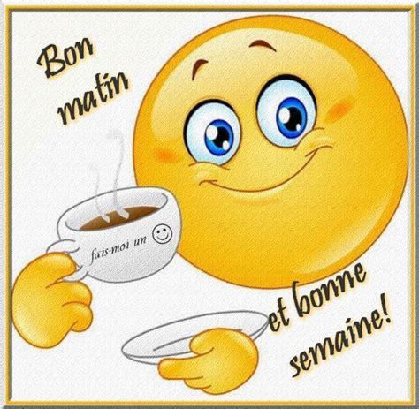 Message De Bonne Humeur by Bon Matin Et Bonne Semaine Bonnesemaine Cafe Smiley