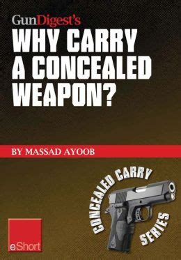 2 gun digest book of concealed carry volume ii beyond the basics books gun digest s why carry a concealed weapon eshort massad