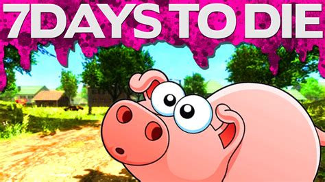 7 days to die by youalwayswin squishy pigs 7 days to die 31