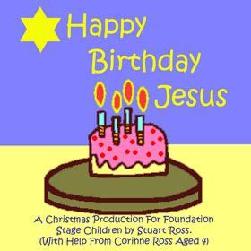 jesus christmas party script happy birthday jesus simple pre school nursery nativity play