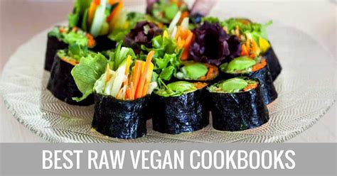 best cookbooks 9 best raw vegan cookbooks 2018 the 3 pick will surprise