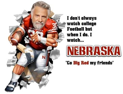 Nebraska Football Memes - thanks most interesting man in the world huskers