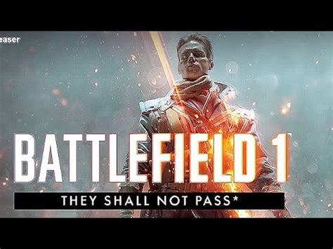 libro they shall not pass battlefield 1 they shall not pass expansion teaser trailer 2017 ps4 xbox one pc youtube