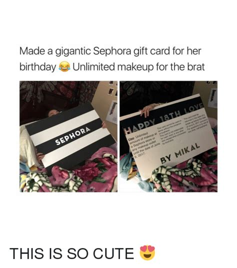 Sephora Gift Card Locations - made a gigantic sephora gift card for her birthday unlimited makeup for the brat love