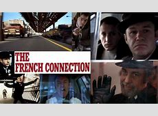"Movies That Everyone Should See: ""The French Connection ... French Connection"