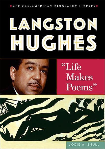 biography american author langston hughes langston hughes life makes poems by jodie a shull