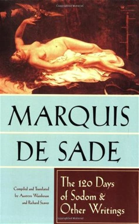 the 120 days of sodom the 120 days of sodom and other writings by marquis de