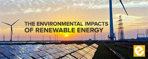 energy its use and the environment the environmental impacts of renewable energy and its