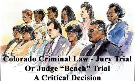 jury or bench trial colorado criminal law jury trial or judge quot bench quot trial