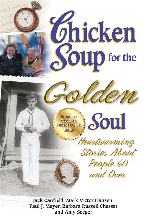 Chicken Soup For The Soul Ii chicken soup for the golden soul ebook by canfield