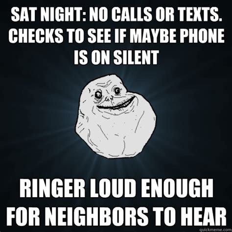 Phone Sex Meme - sat night no calls or texts checks to see if maybe phone