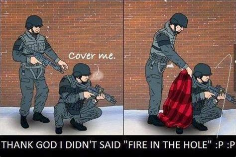 Fire In The Hole Meme - cover me has different meanings